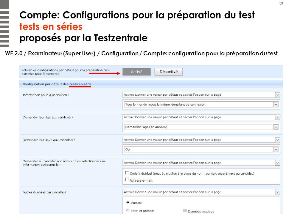 89 Compte: Configurations pour la préparation du test tests en séries proposés par la Testzentrale WE 2.0 / Examinateur (Super User) / Configuration /