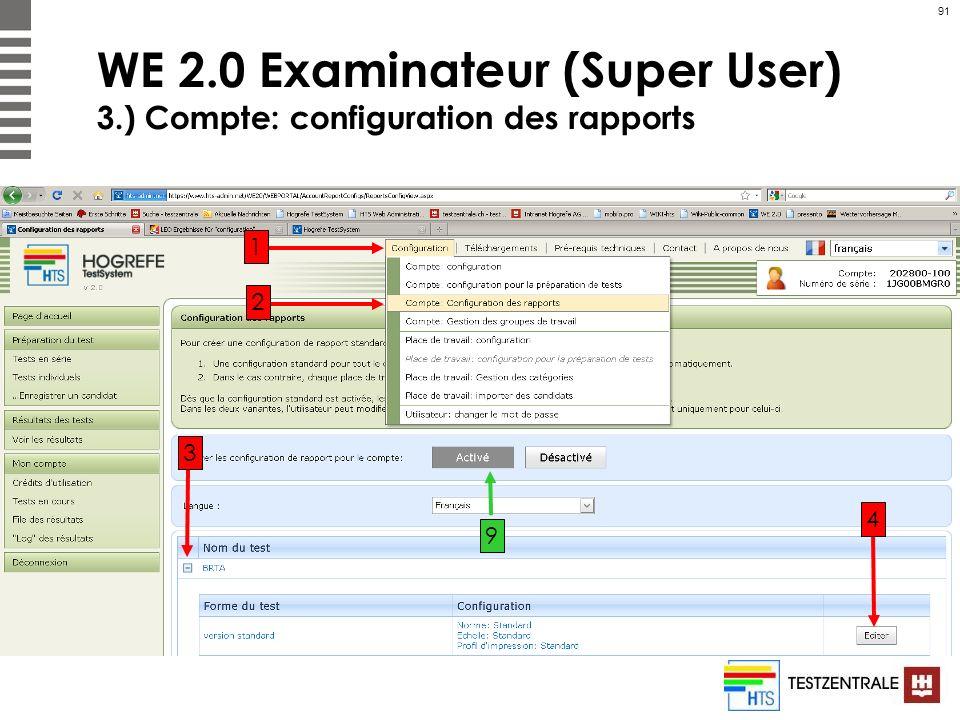 91 WE 2.0 Examinateur (Super User) 3.) Compte: configuration des rapports 1 2 3 4 9