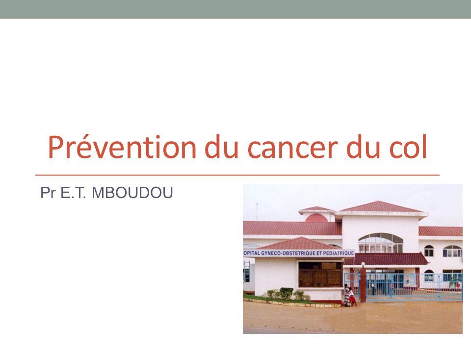 Prévention du cancer du col Pr E.T. MBOUDOU