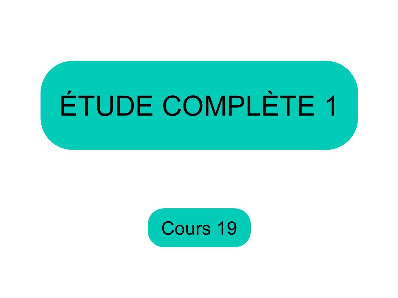 Cours 19 ÉTUDE COMPLÈTE 1