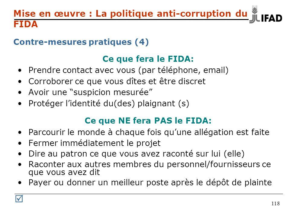 118 Ce que fera le FIDA: Prendre contact avec vous (par téléphone, email) Corroborer ce que vous dîtes et être discret Avoir une suspicion mesurée Pro