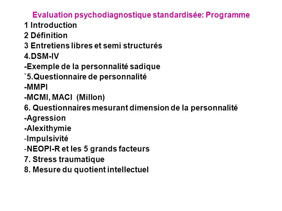 Evaluation DSM suite Interview structuré (Cottraux et al, 1998) Critères auto-rapportés positifs Mini DSM-IV Masson