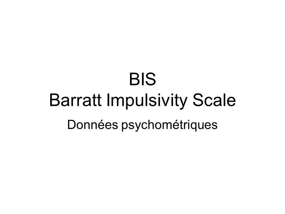 BIS Barratt Impulsivity Scale Données psychométriques