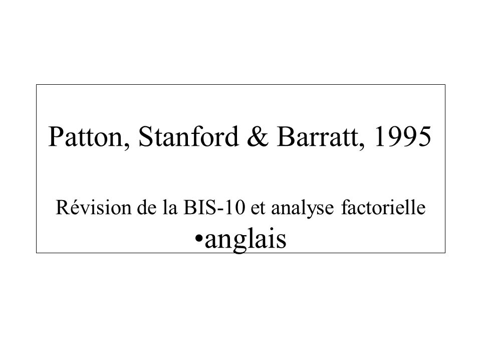 Patton, Stanford & Barratt, 1995 Révision de la BIS-10 et analyse factorielle anglais
