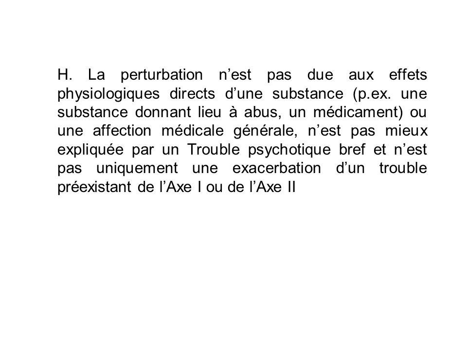 H.La perturbation nest pas due aux effets physiologiques directs dune substance (p.ex.