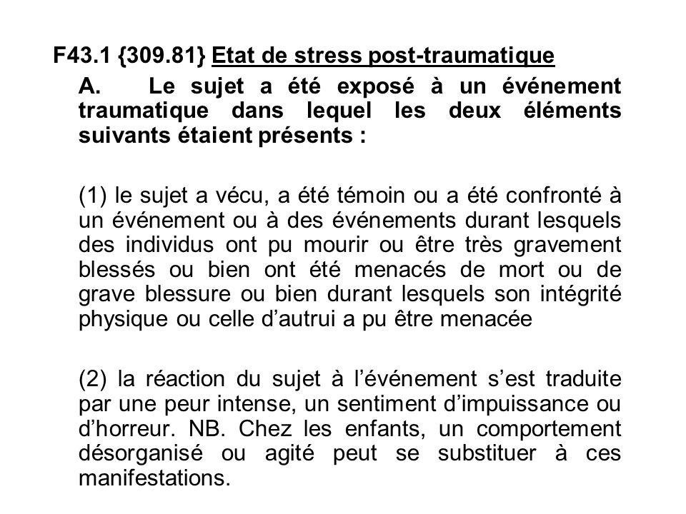 F43.1 {309.81} Etat de stress post-traumatique A.