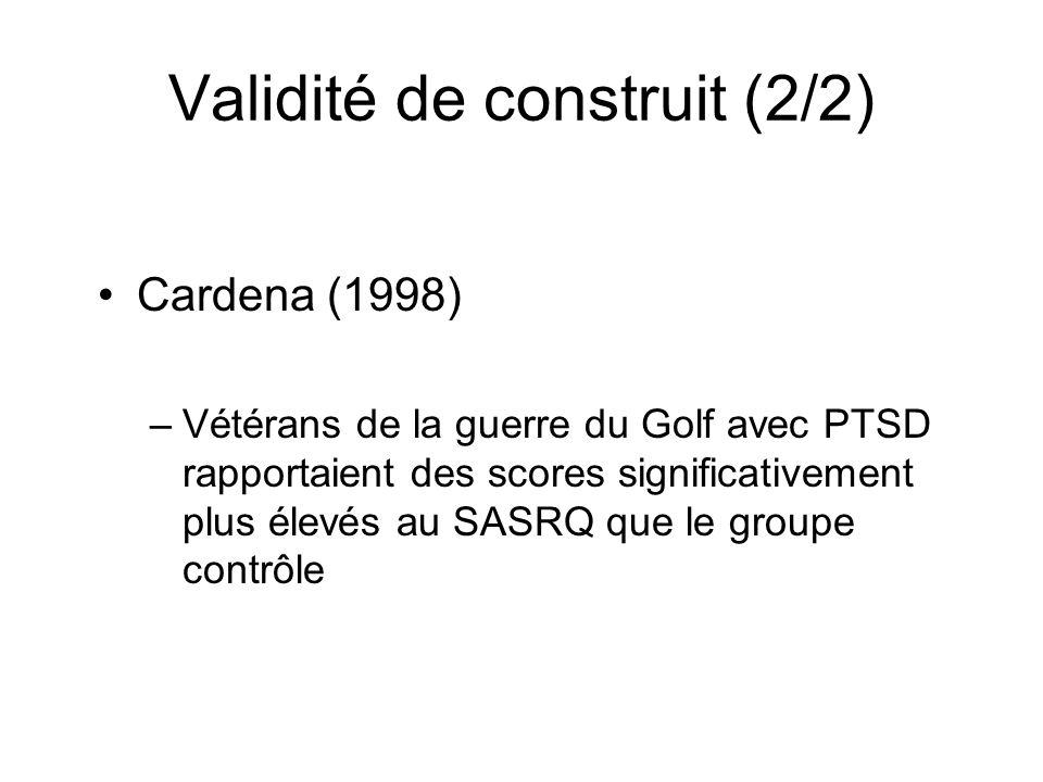Cardena (1998) –Vétérans de la guerre du Golf avec PTSD rapportaient des scores significativement plus élevés au SASRQ que le groupe contrôle Validité de construit (2/2)