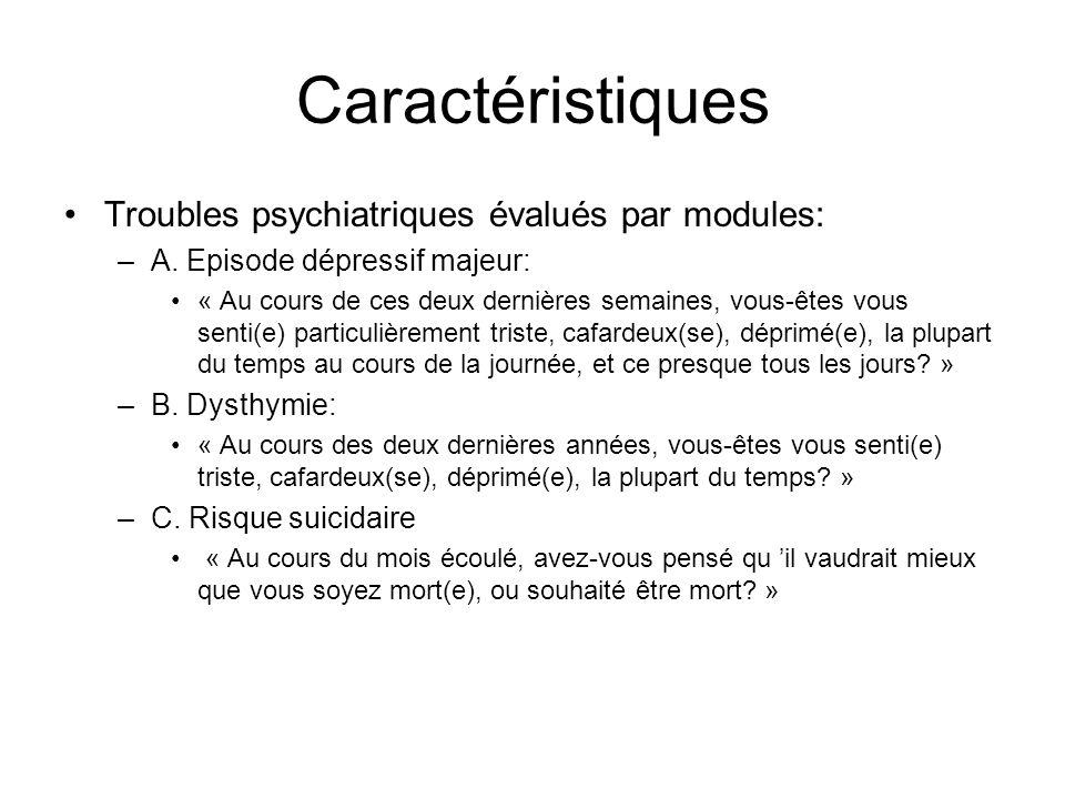Caractéristiques Troubles psychiatriques évalués par modules: –A.