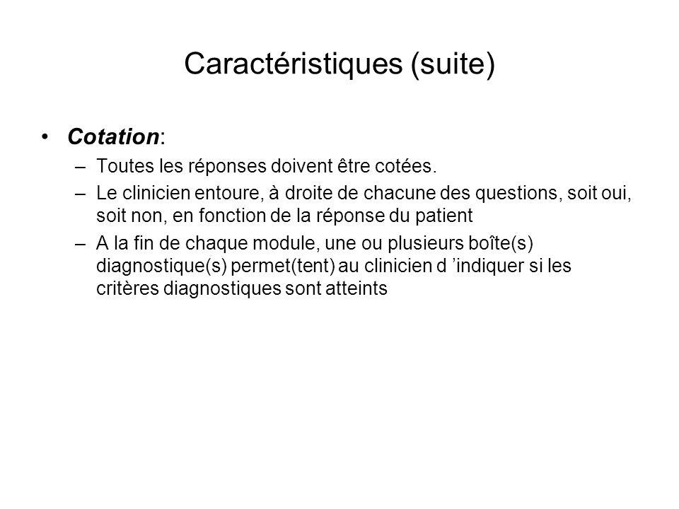 Caractéristiques (suite) Cotation: –Toutes les réponses doivent être cotées.
