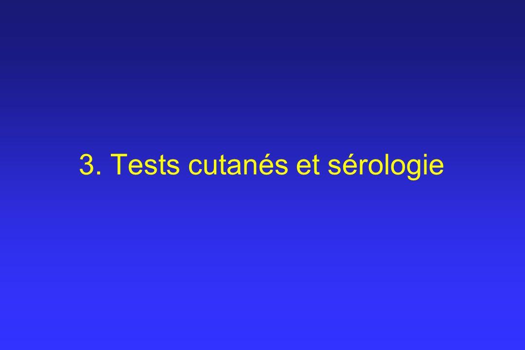 3. Tests cutanés et sérologie