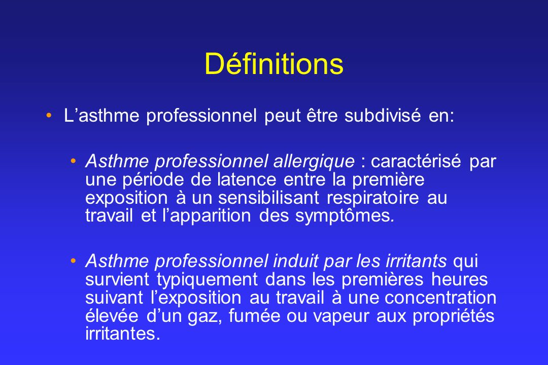Investigation de lasthme professionnel Chan-Yeung & Malo. N Engl J Med 1995; 333:107-12.
