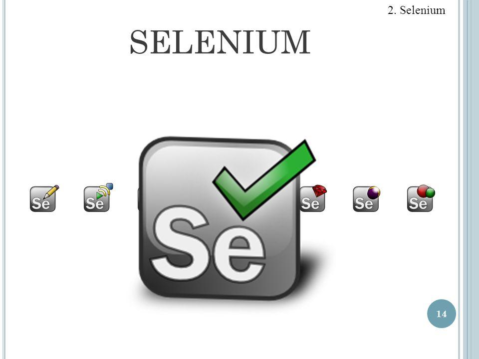 SELENIUM 14 2. Selenium