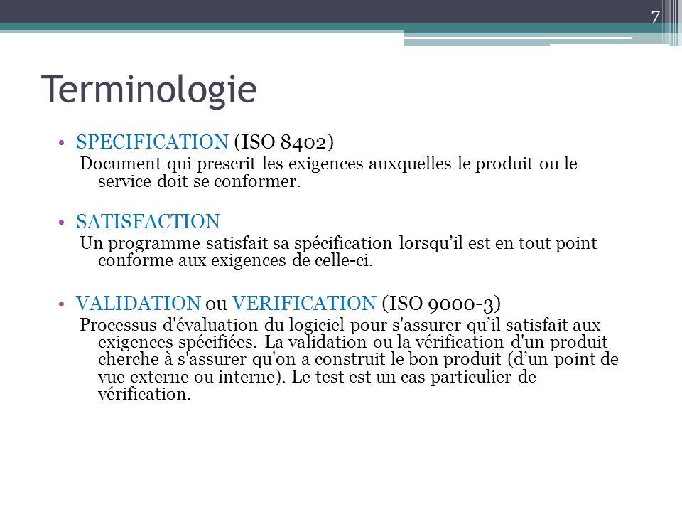 Terminologie 7 SPECIFICATION (ISO 8402) Document qui prescrit les exigences auxquelles le produit ou le service doit se conformer.