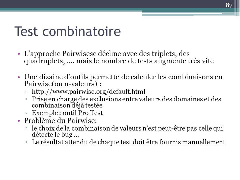 Test combinatoire Lapproche Pairwisese décline avec des triplets, des quadruplets, ….