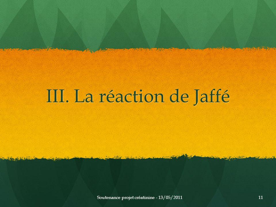 III. La réaction de Jaffé Soutenance projet créatinine - 13/05/201111