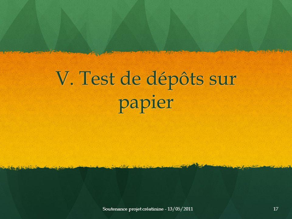 V. Test de dépôts sur papier Soutenance projet créatinine - 13/05/201117