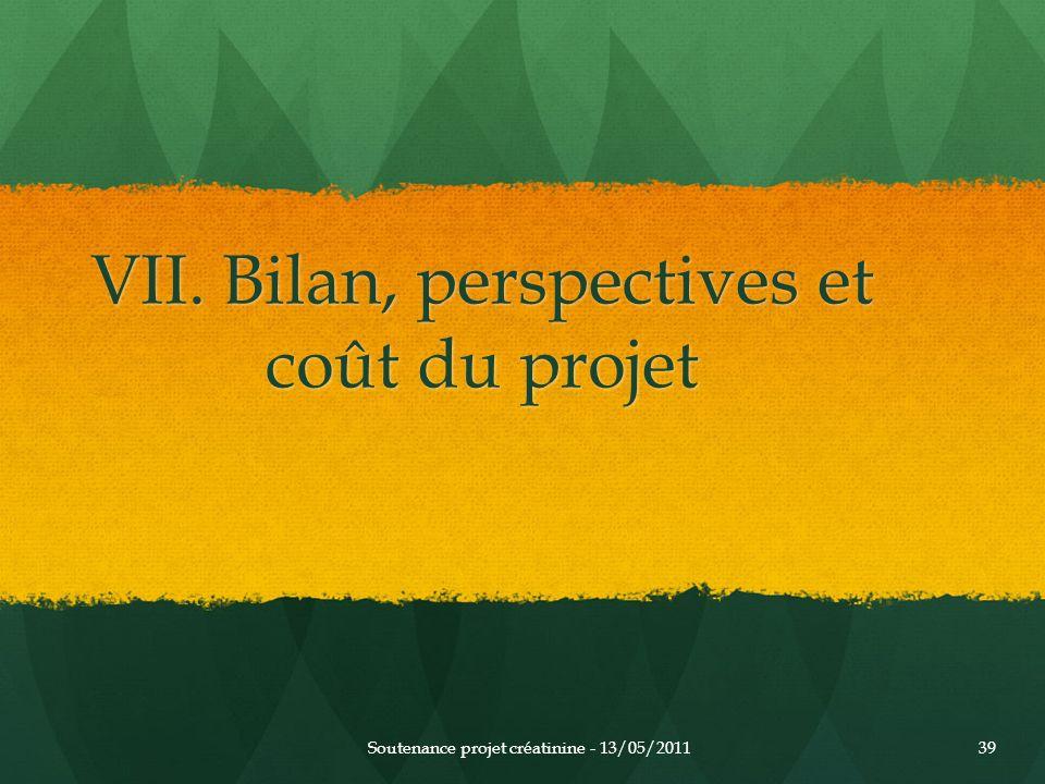 VII. Bilan, perspectives et coût du projet Soutenance projet créatinine - 13/05/201139