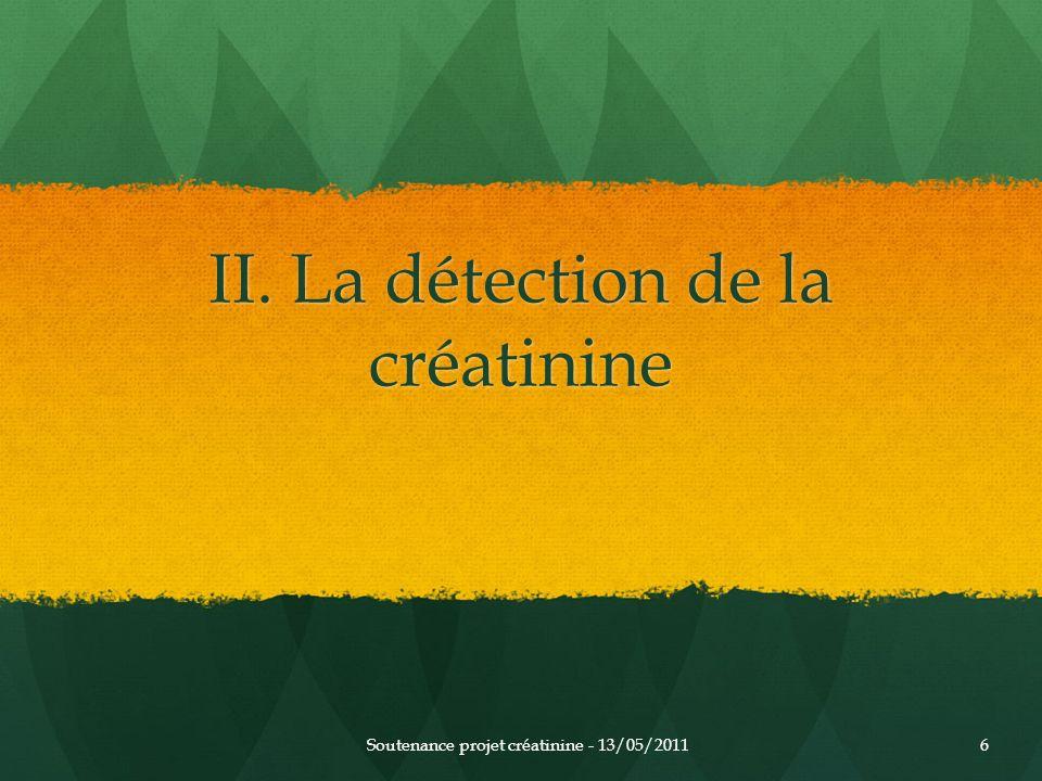 II. La détection de la créatinine Soutenance projet créatinine - 13/05/20116