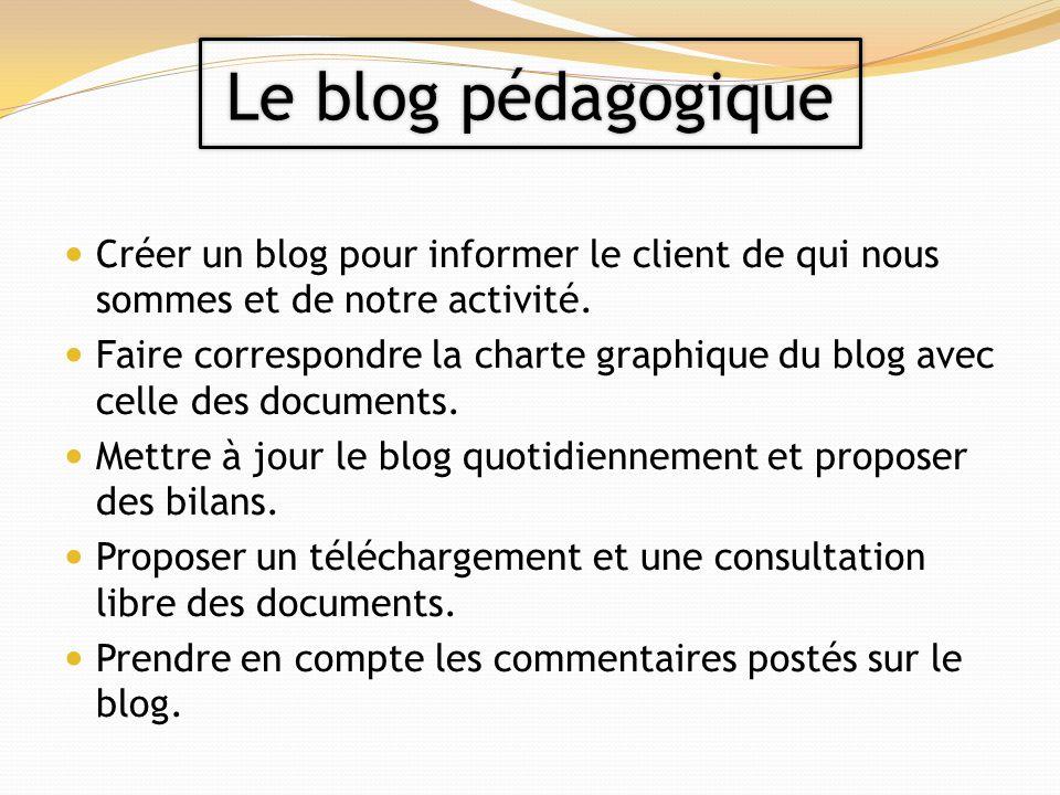 Créer un blog pour informer le client de qui nous sommes et de notre activité. Faire correspondre la charte graphique du blog avec celle des documents