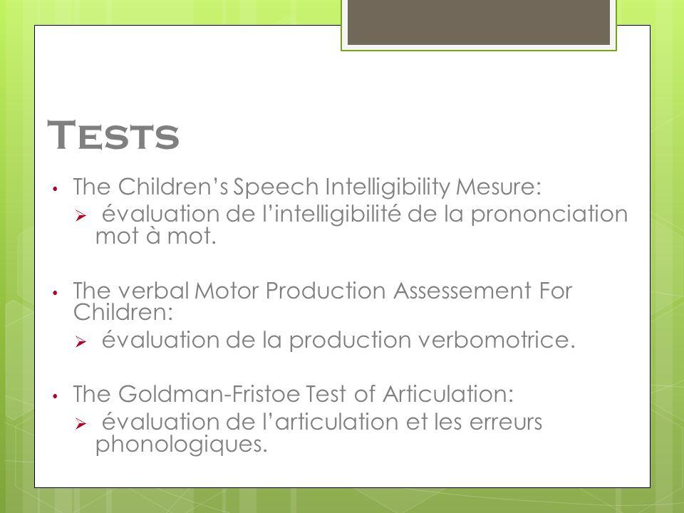 The Childrens Speech Intelligibility Mesure: évaluation de lintelligibilité de la prononciation mot à mot. The verbal Motor Production Assessement For