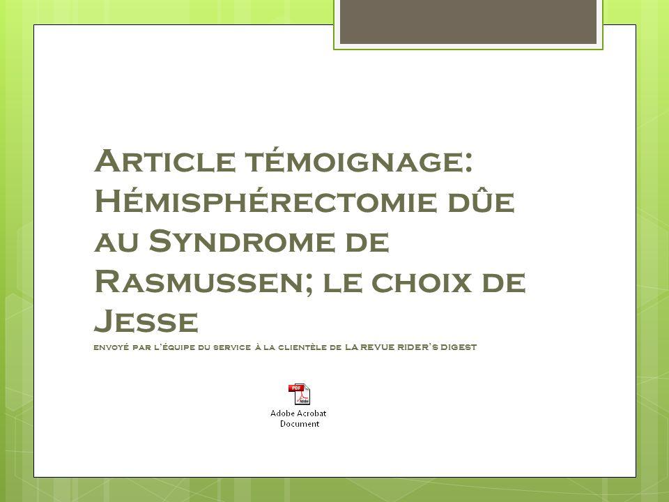 Article témoignage: Hémisphérectomie dûe au Syndrome de Rasmussen; le choix de Jesse envoyé par léquipe du service à la clientèle de la revue riders digest