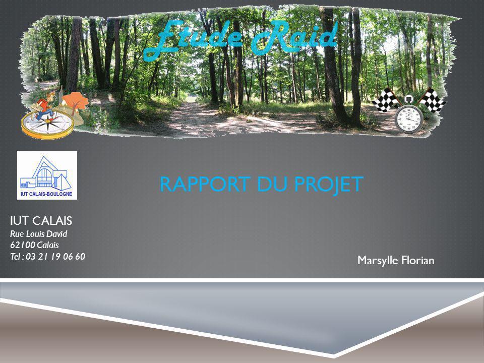 IUT CALAIS Rue Louis David 62100 Calais Tel : 03 21 19 06 60 RAPPORT DU PROJET Marsylle Florian