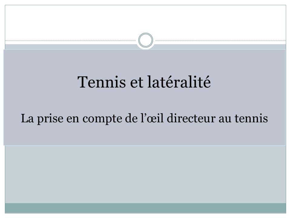 Tennis et latéralité La prise en compte de lœil directeur au tennis
