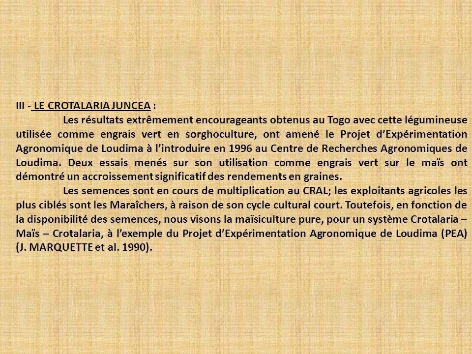III - LE CROTALARIA JUNCEA : Les résultats extrêmement encourageants obtenus au Togo avec cette légumineuse utilisée comme engrais vert en sorghocultu