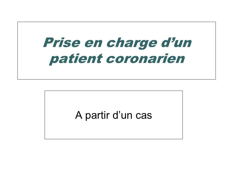 Prise en charge dun patient coronarien A partir dun cas