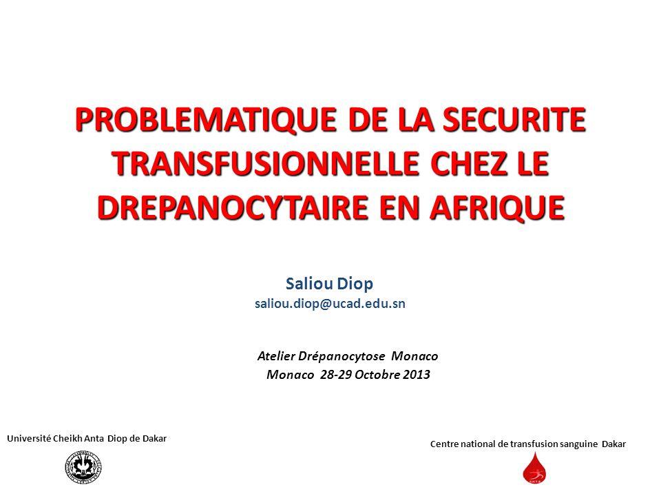 PROBLEMATIQUE DE LA SECURITE TRANSFUSIONNELLE CHEZ LE DREPANOCYTAIRE EN AFRIQUE PROBLEMATIQUE DE LA SECURITE TRANSFUSIONNELLE CHEZ LE DREPANOCYTAIRE E