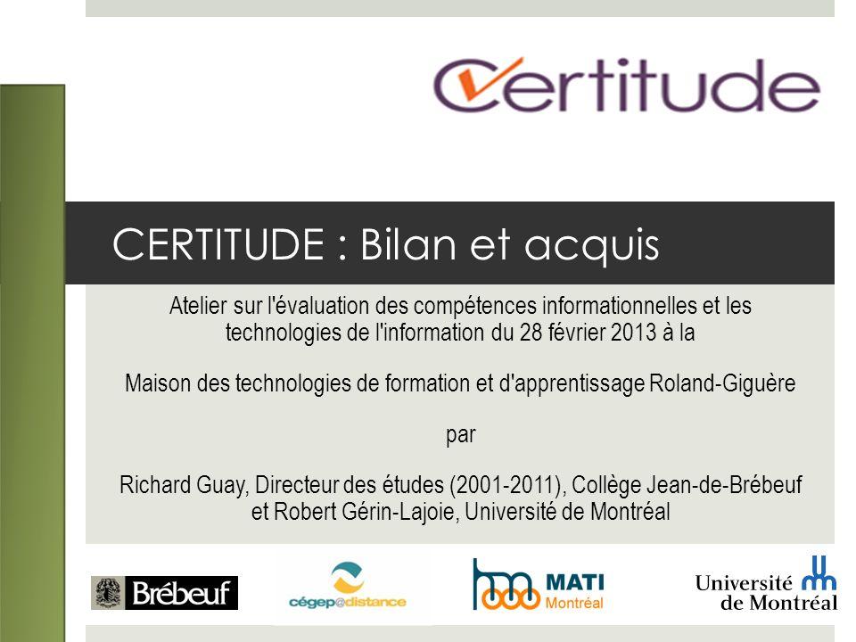 CERTITUDE : Bilan et acquis Atelier sur l'évaluation des compétences informationnelles et les technologies de l'information du 28 février 2013 à la Ma
