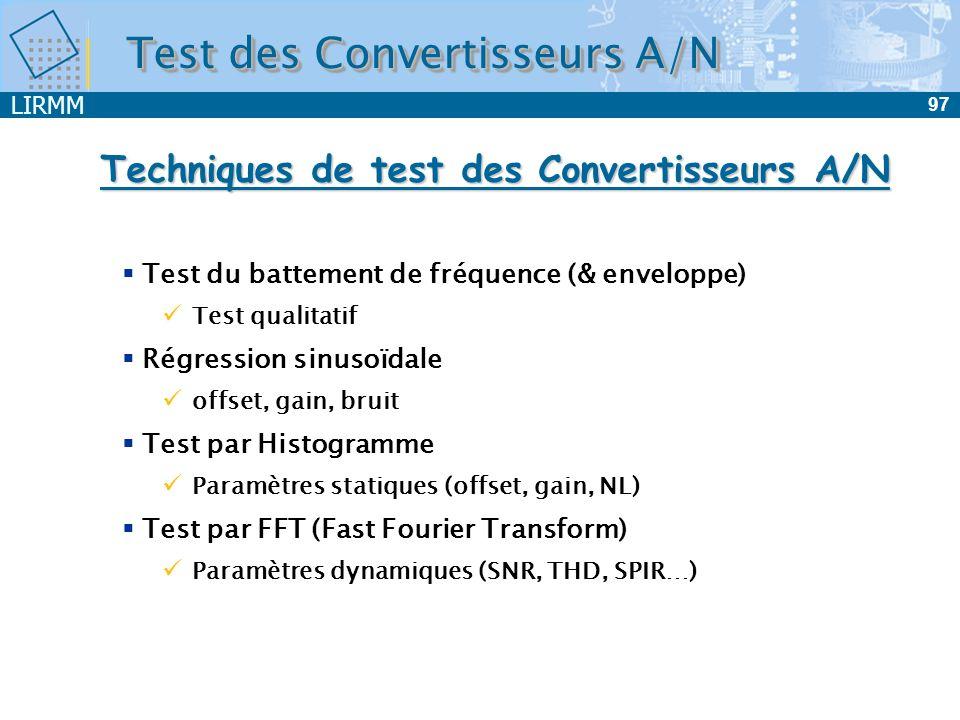 LIRMM 97 Test du battement de fréquence (& enveloppe) Test qualitatif Régression sinusoïdale offset, gain, bruit Test par Histogramme Paramètres stati
