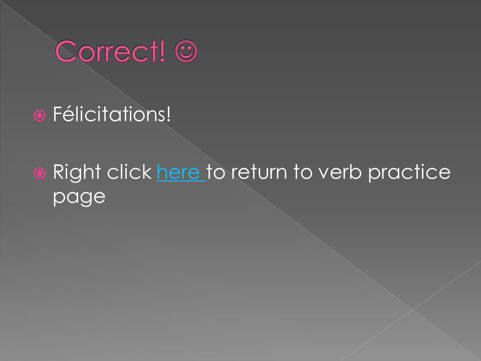 Essayez encore! Remember to check p. 219! Right click here to return to practice pagehere