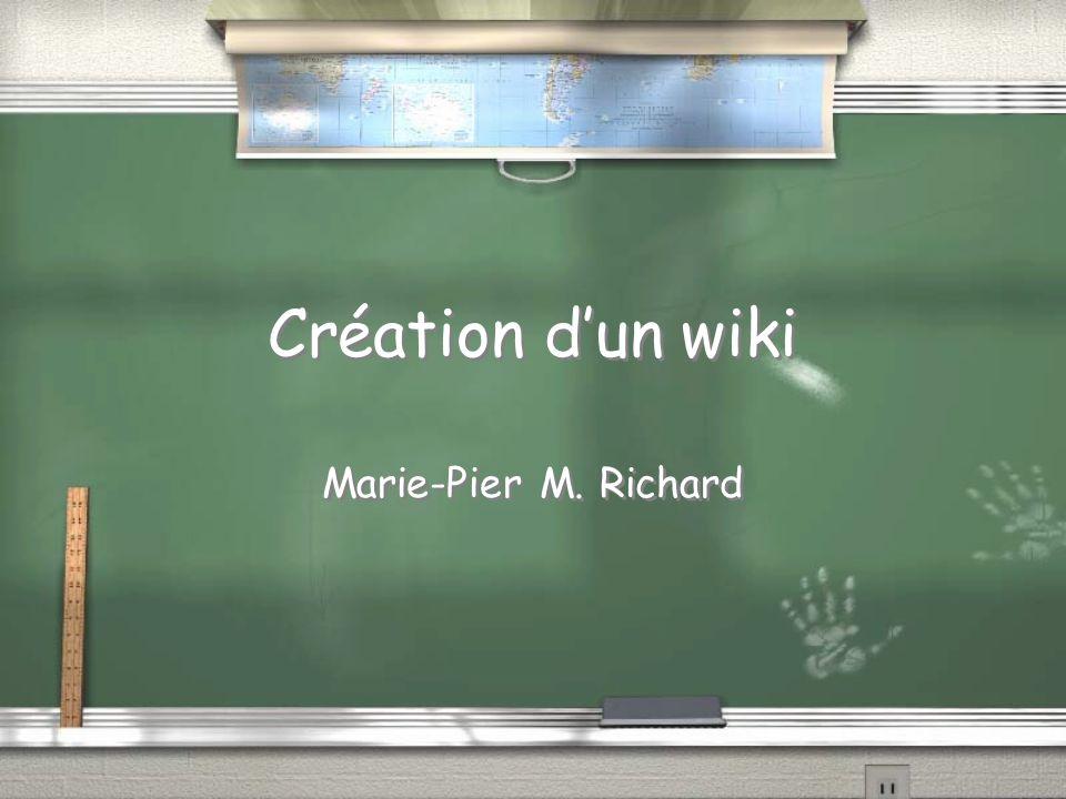 Création dun wiki Marie-Pier M. Richard