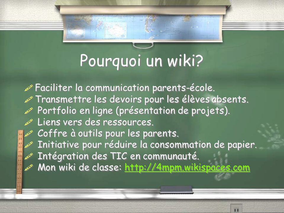 Pourquoi un wiki? Faciliter la communication parents-école. Transmettre les devoirs pour les élèves absents. Portfolio en ligne (présentation de proje
