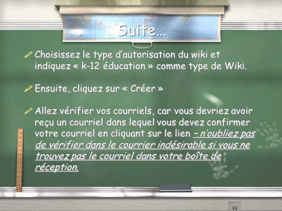Choisissez le type dautorisation du wiki et indiquez « k-12 éducation » comme type de Wiki.