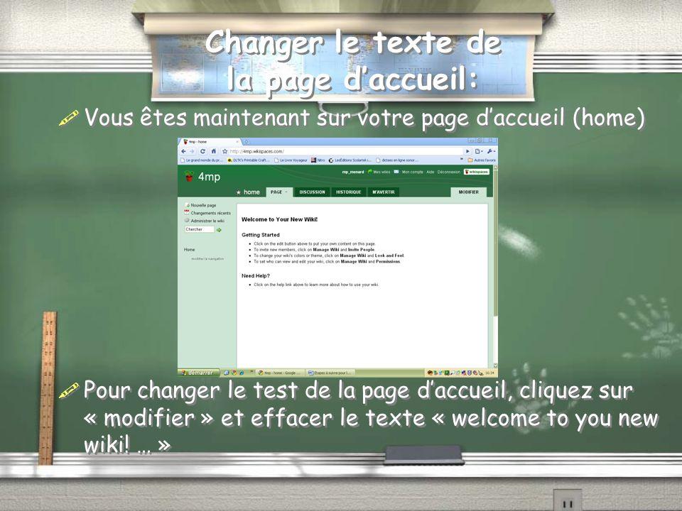 Changer le texte de la page daccueil: Vous êtes maintenant sur votre page daccueil (home) Pour changer le test de la page daccueil, cliquez sur « modi