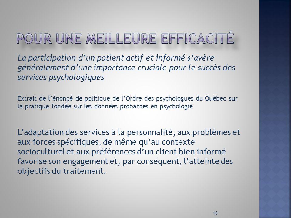 La participation dun patient actif et informé savère généralement dune importance cruciale pour le succès des services psychologiques Extrait de lénon