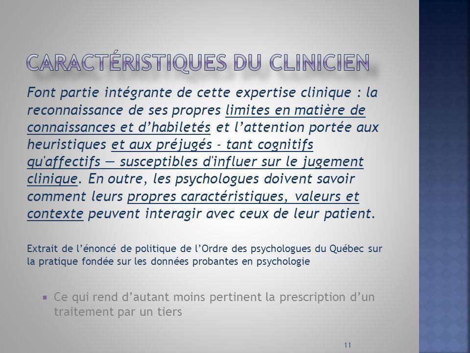 Font partie intégrante de cette expertise clinique : la reconnaissance de ses propres limites en matière de connaissances et dhabiletés et lattention