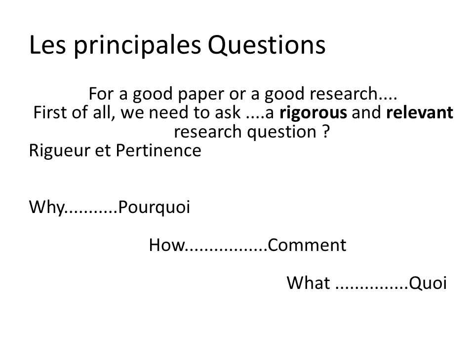 Les principales Questions For a good paper or a good research....