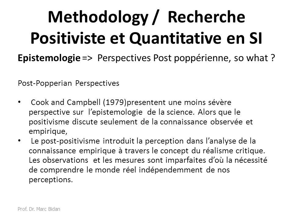 Methodology / Recherche Positiviste et Quantitative en SI Epistemologie => Perspectives Post poppérienne, so what ? Post-Popperian Perspectives Cook a