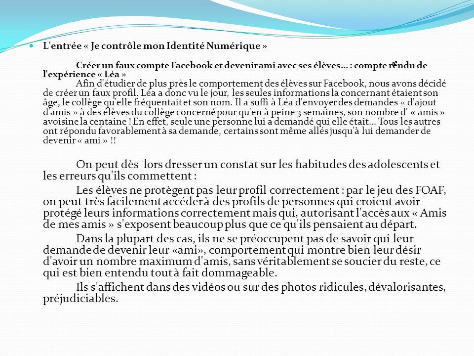 L'entrée « Je contrôle mon Identité Numérique » Créer un faux compte Facebook et devenir ami avec ses élèves... : compte rendu de l'expérience « Léa »