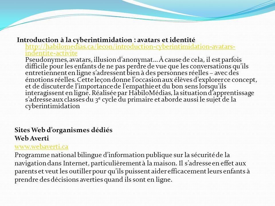 Introduction à la cyberintimidation : avatars et identité http://habilomedias.ca/lecon/introduction-cyberintimidation-avatars- indentite-activite Pseu