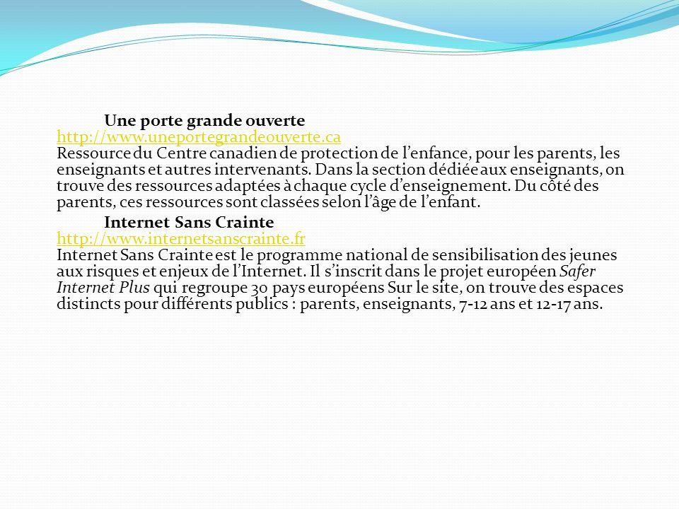 Une porte grande ouverte http://www.uneportegrandeouverte.ca Ressource du Centre canadien de protection de lenfance, pour les parents, les enseignants