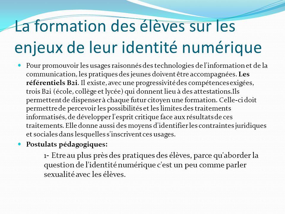 La formation des élèves sur les enjeux de leur identité numérique Pour promouvoir les usages raisonnés des technologies de l'information et de la comm