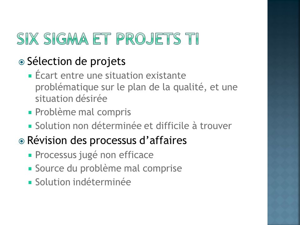 Sélection de projets Écart entre une situation existante problématique sur le plan de la qualité, et une situation désirée Problème mal compris Soluti