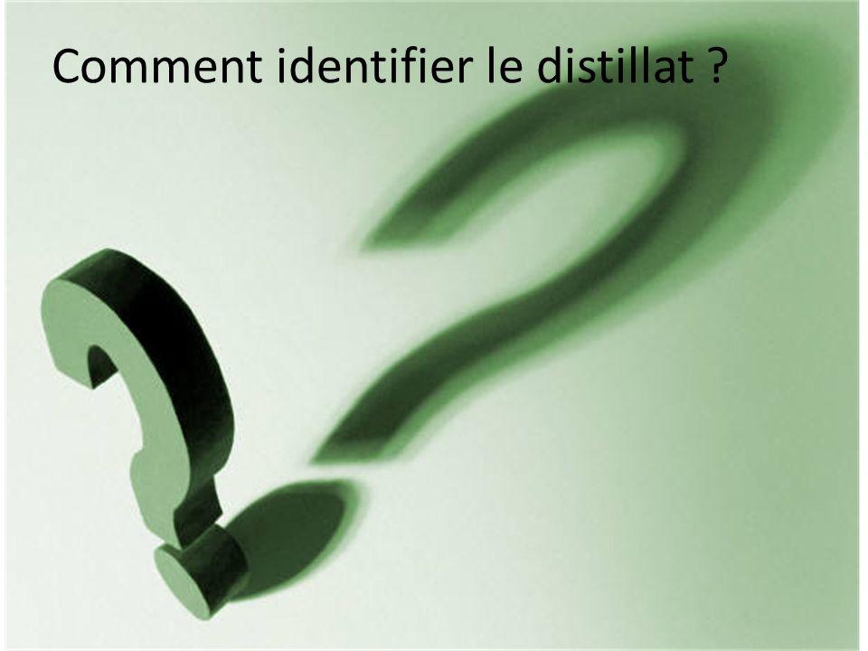 Comment identifier le distillat ?