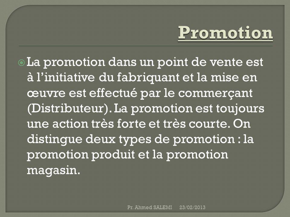 La promotion dans un point de vente est à linitiative du fabriquant et la mise en œuvre est effectué par le commerçant (Distributeur). La promotion es