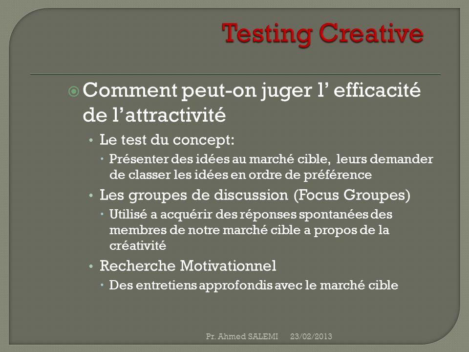 Comment peut-on juger l efficacité de lattractivité Le test du concept: Présenter des idées au marché cible, leurs demander de classer les idées en or