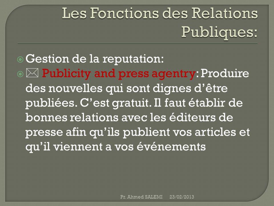 Gestion de la reputation: Publicity and press agentry: Produire des nouvelles qui sont dignes dêtre publiées. Cest gratuit. Il faut établir de bonnes